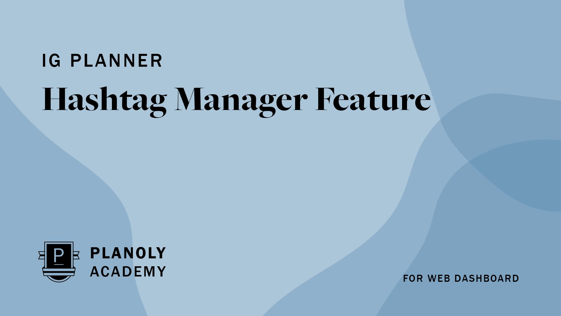 How to Use the Hashtag Manager Feature