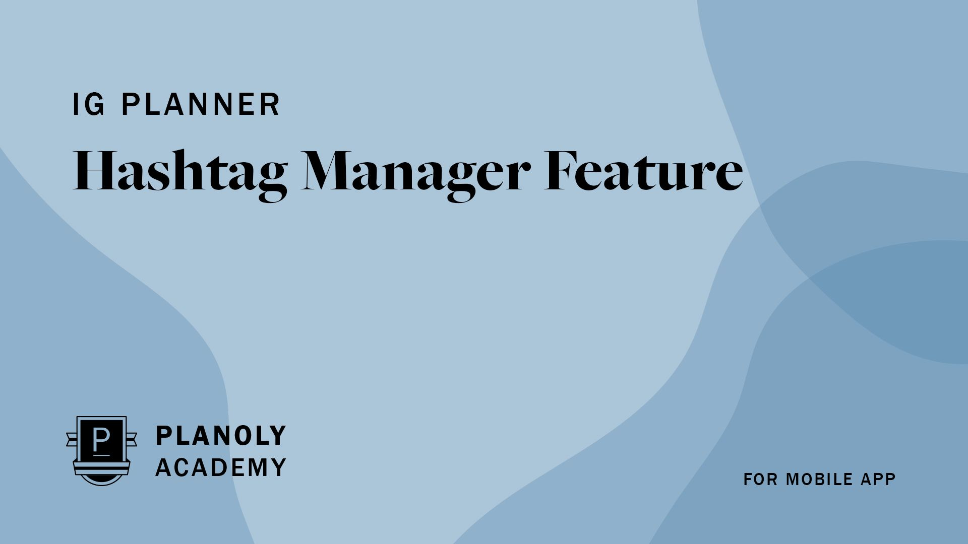 Hashtag Manager Feature