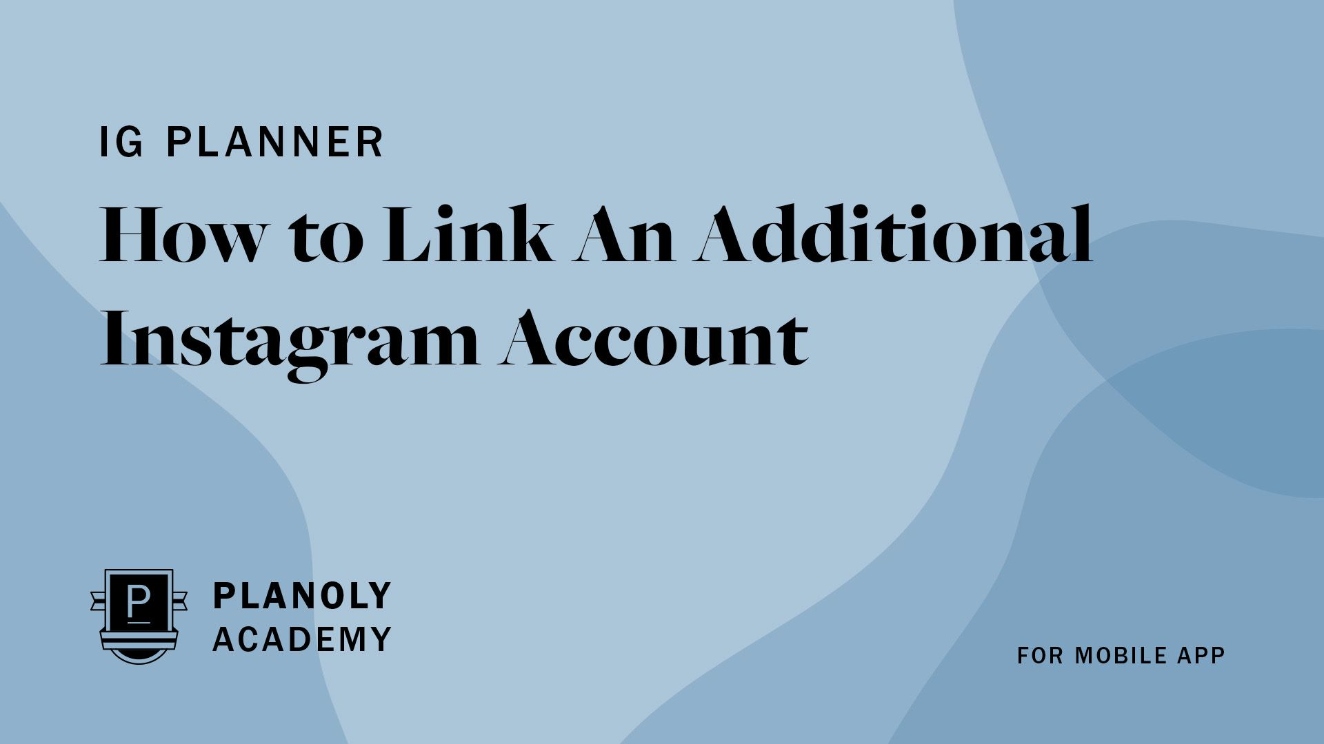 How to Link an Additional Instagram Account to PLANOLY