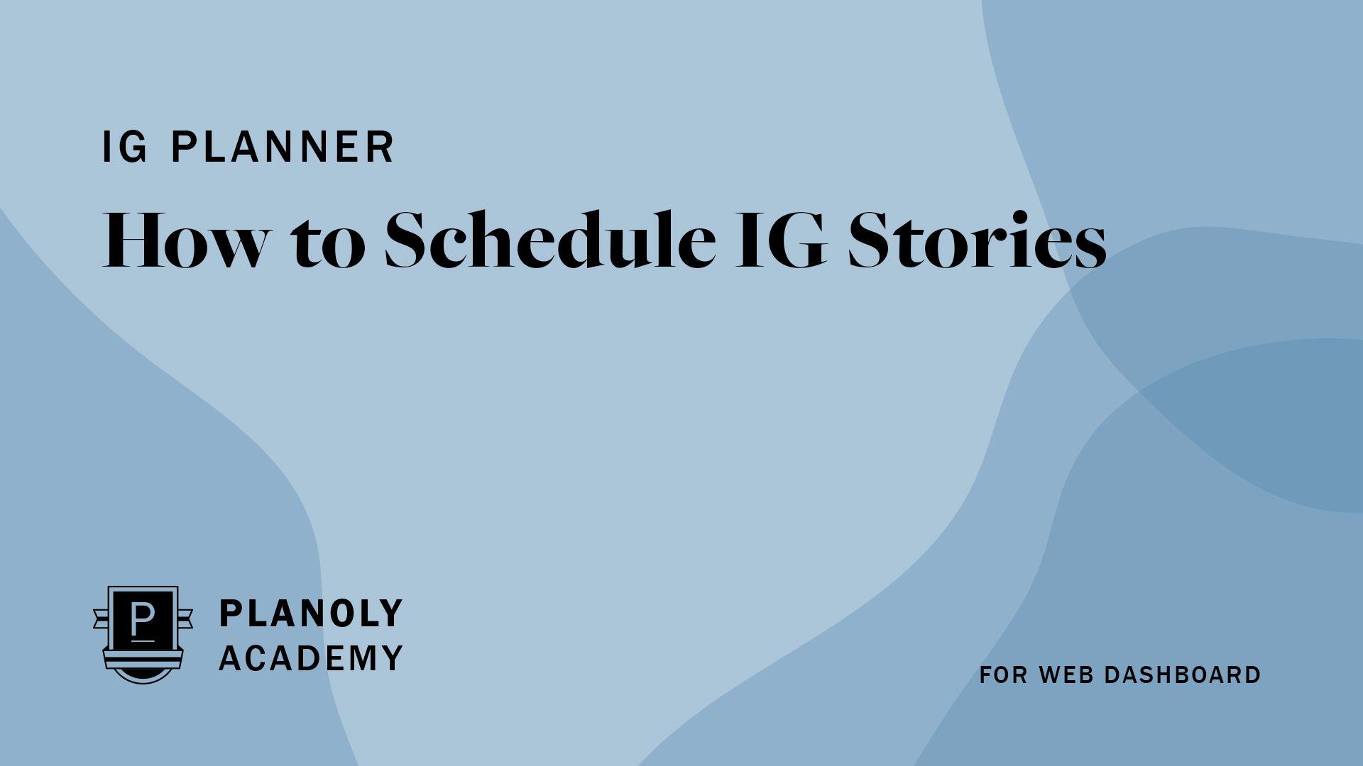 How to Schedule IG Stories