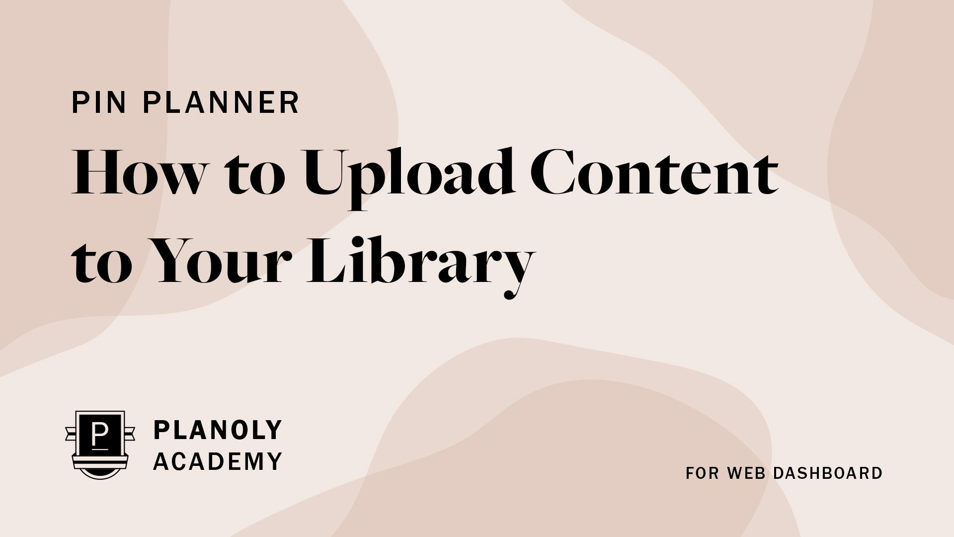 How to Upload Content to Your Library