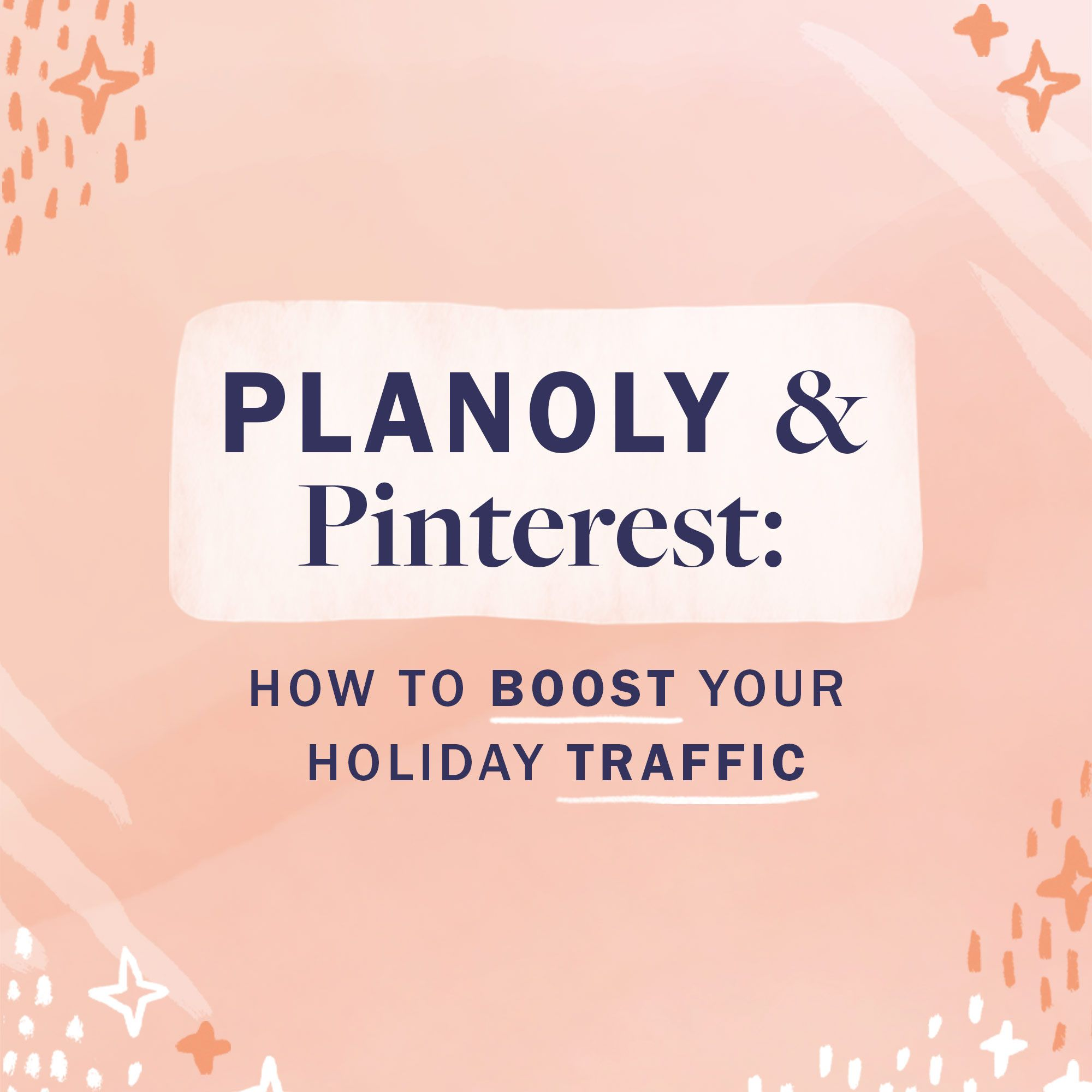 How to use PLANOLY and Pinterest to boost traffic and simplify your Holiday Season planning